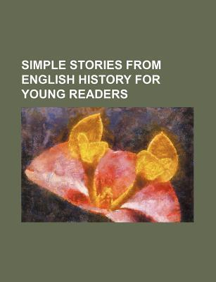 Simple Stories from English History for Young Readers