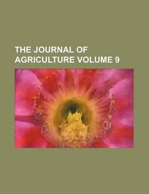 The Journal of Agriculture Volume 9