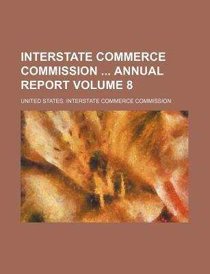 Interstate Commerce Commission Annual Report Volume 8