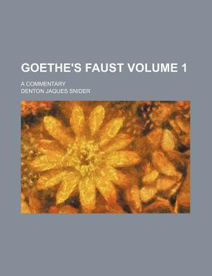 Goethe's Faust; A Commentary Volume 1