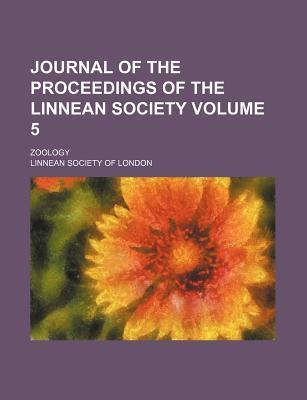 Journal of the Proceedings of the Linnean Society; Zoology Volume 5