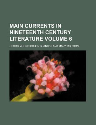 Main Currents in Nineteenth Century Literature Volume 6