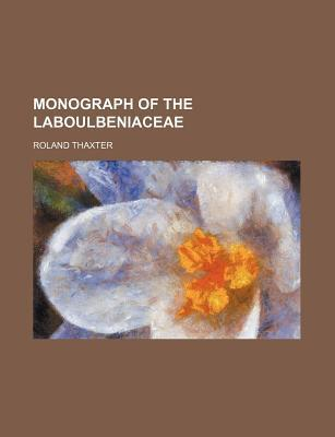 Monograph of the Laboulbeniaceae