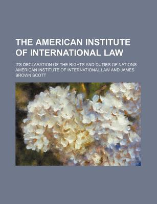 The American Institute of International Law; Its Declaration of the Rights and Duties of Nations