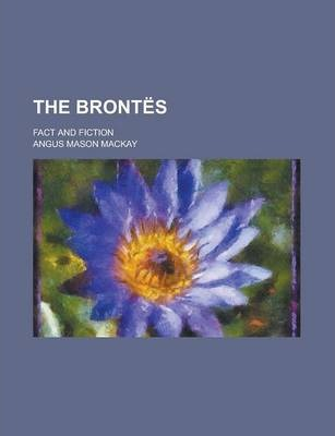 The Brontes; Fact and Fiction