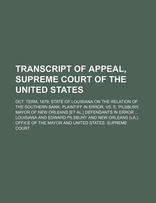 Transcript of Appeal, Supreme Court of the United States; Oct. Term, 1879 State of Louisiana on the Relation of the Southern Bank, Plaintiff in Error,