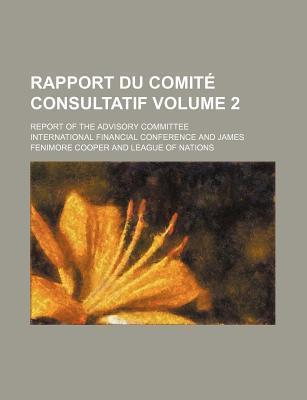 Rapport Du Comite Consultatif; Report of the Advisory Committee Volume 2