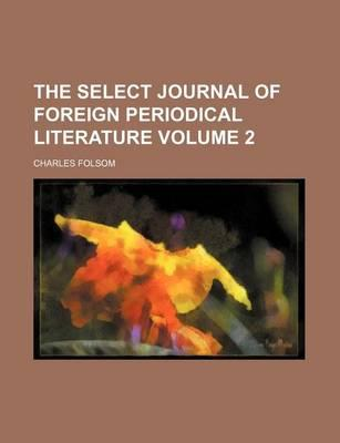 The Select Journal of Foreign Periodical Literature Volume 2