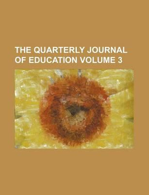 The Quarterly Journal of Education Volume 3