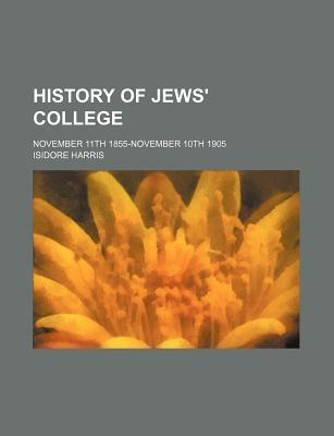 History of Jews' College; November 11th 1855-November 10th 1905