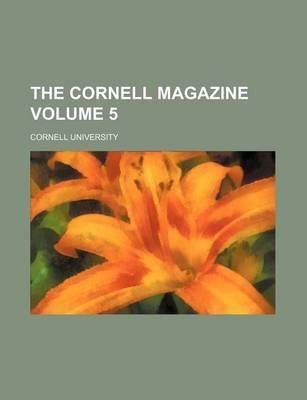 The Cornell Magazine Volume 5