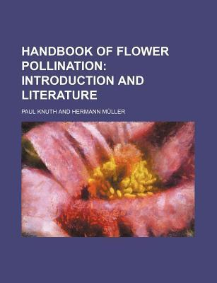 Handbook of Flower Pollination; Introduction and Literature