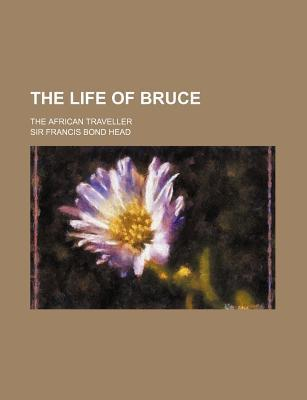 The Life of Bruce; The African Traveller