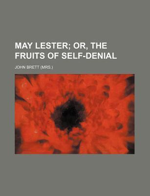 May Lester; Or, the Fruits of Self-Denial