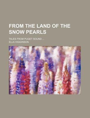 From the Land of the Snow Pearls; Tales from Puget Sound