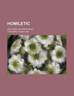 Homiletic; Lectures on Preaching