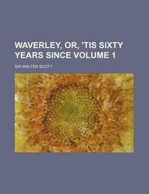 Waverley, Or, 'Tis Sixty Years Since Volume 1