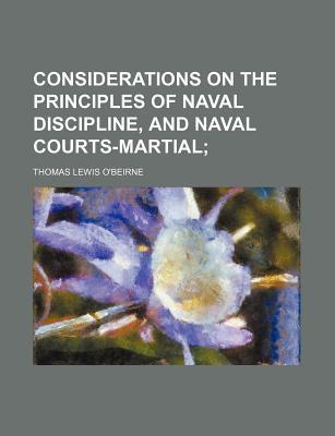 Considerations on the Principles of Naval Discipline, and Naval Courts-Martial
