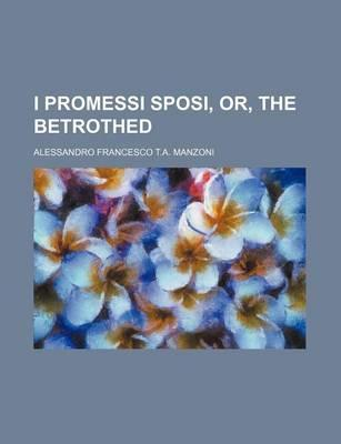 I Promessi Sposi, Or, the Betrothed