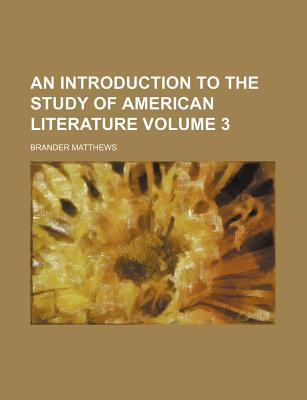 An Introduction to the Study of American Literature Volume 3