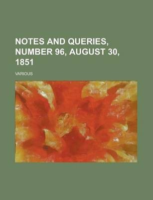 Notes and Queries, Number 96, August 30, 1851 Volume IV