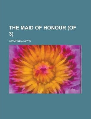 The Maid of Honour (of 3) Volume 2