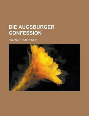 Die Augsburger Confession