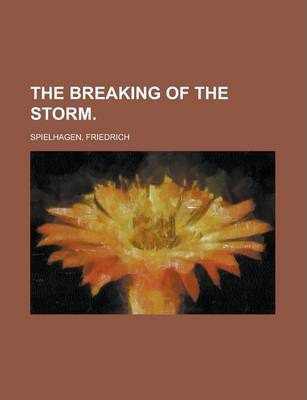 The Breaking of the Storm Volume I