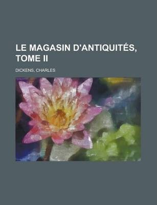 Le Magasin D'Antiquites, Tome II