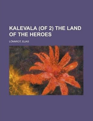 Kalevala (of 2) the Land of the Heroes Volume I