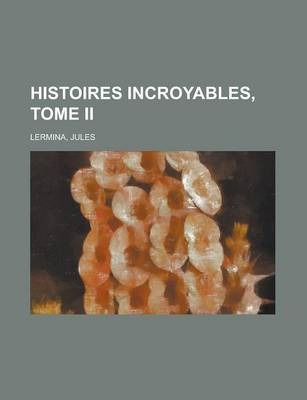 Histoires Incroyables, Tome II