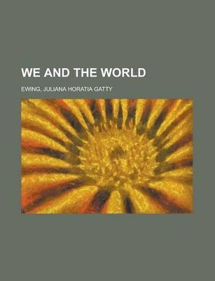 We and the World Volume I