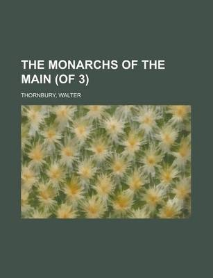 The Monarchs of the Main (of 3) Volume I