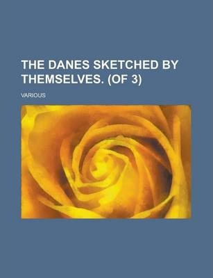 The Danes Sketched by Themselves. (of 3) Volume II