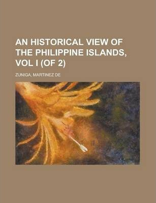 An Historical View of the Philippine Islands, Vol I (of 2)