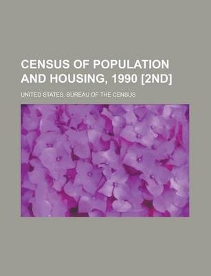 Census of Population and Housing, 1990 [2nd]