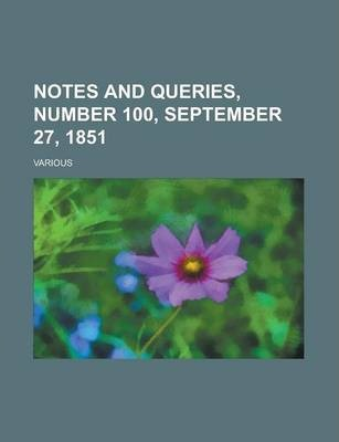 Notes and Queries, Number 100, September 27, 1851 Volume IV