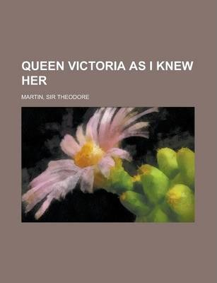 Queen Victoria as I Knew Her