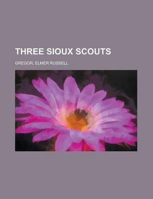 Three Sioux Scouts
