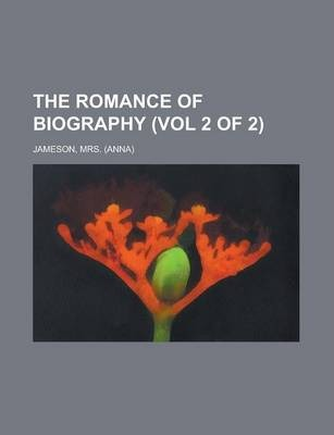 The Romance of Biography (Vol 2 of 2)