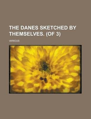 The Danes Sketched by Themselves. (of 3) Volume III