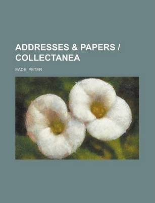 Addresses & Papers - Collectanea