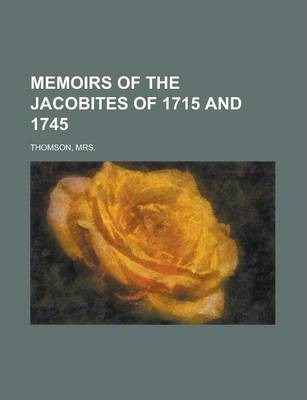 Memoirs of the Jacobites of 1715 and 1745