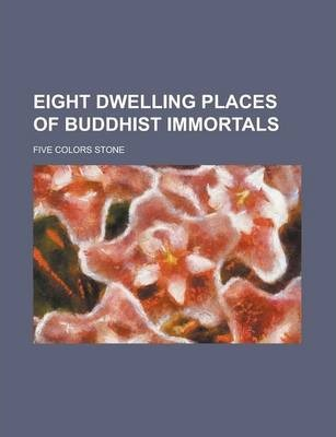 Eight Dwelling Places of Buddhist Immortals
