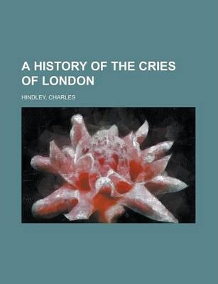 A History of the Cries of London