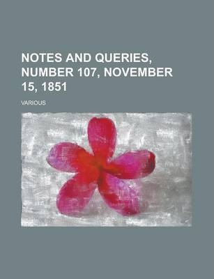 Notes and Queries, Number 107, November 15, 1851 Volume IV
