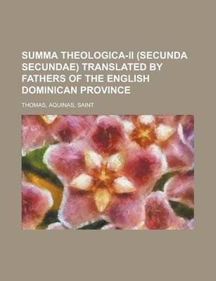 Summa Theologica-II (Secunda Secundae) Translated by Fathers of the English Dominican Province Volume II