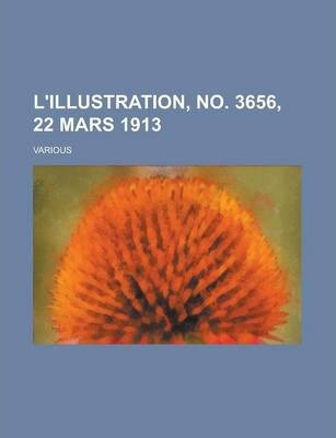L'Illustration, No. 3656, 22 Mars 1913