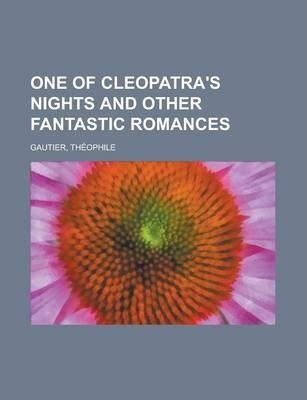 One of Cleopatra's Nights and Other Fantastic Romances