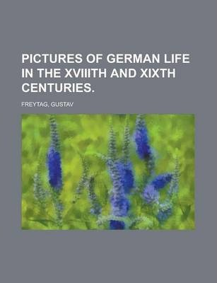 Pictures of German Life in the Xviiith and Xixth Centuries Volume II